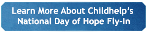 Learn More About Childhelp's National Day of Hope Fly-In